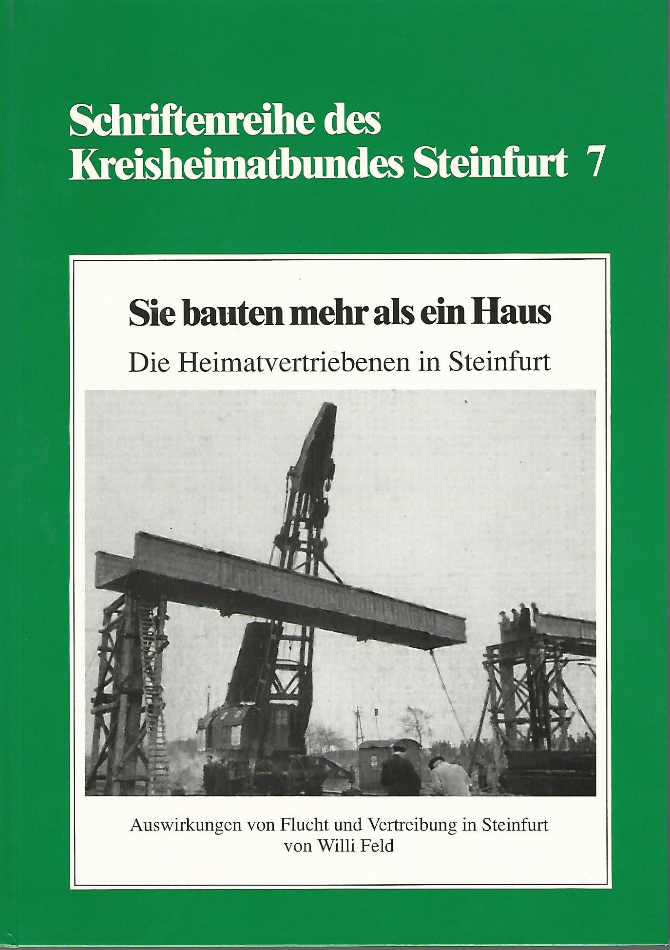 Schriftreihe des Kreisheimatbundes Steinfurt 7. Sie bauten: Kreisheimatbund Steinfurt: