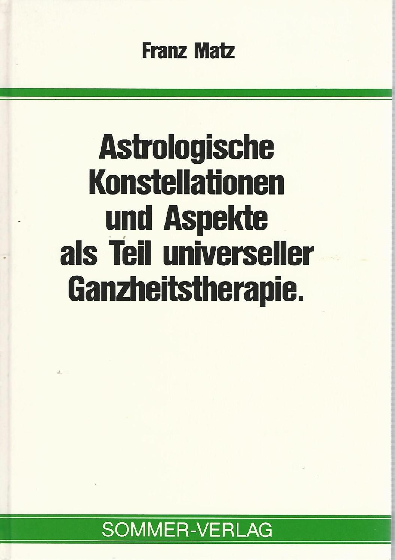 Astrologische Konstellationen und Aspekte als Teil universeller: Matz, Franz: