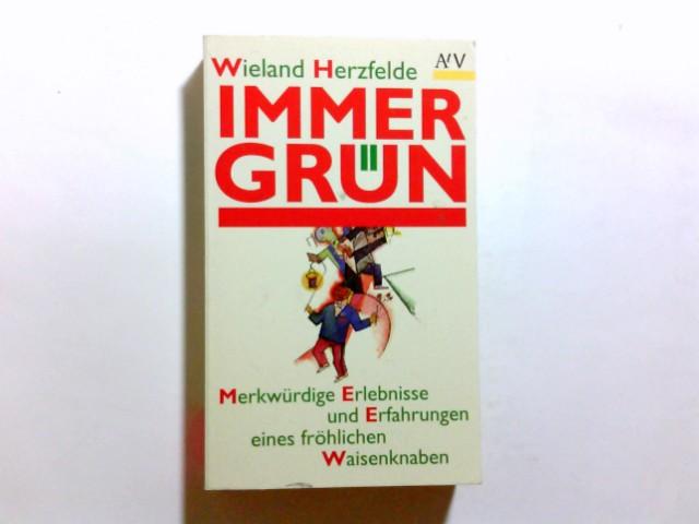 Immergrün : merkwürdige Erlebnisse und Erfahrungen eines: Herzfelde, Wieland (Verfasser):