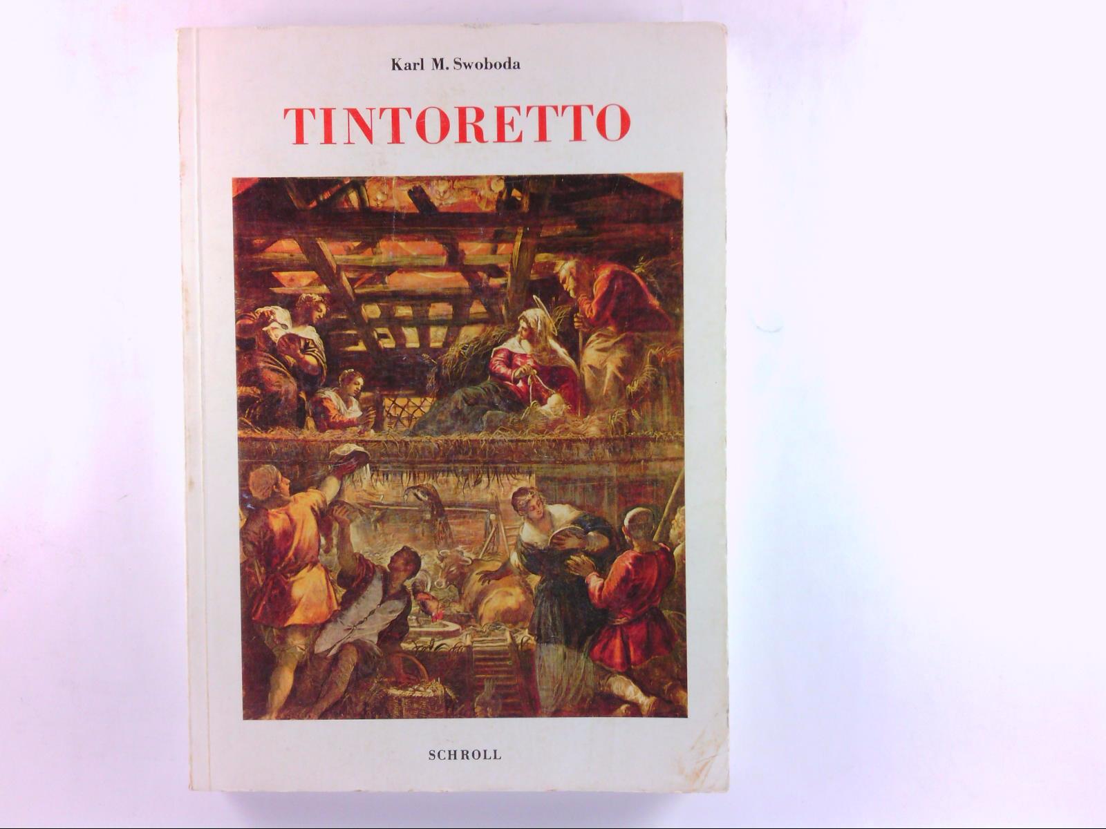 Tintoretto. Ikonographische und stilistische Untersuchungen: Swoboda, Karl Maria