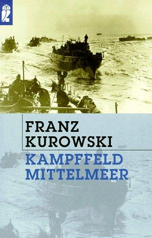 Kampffeld Mittelmeer - Kurowski, Franz
