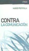 Contra la comunicación - Perniola, Mario