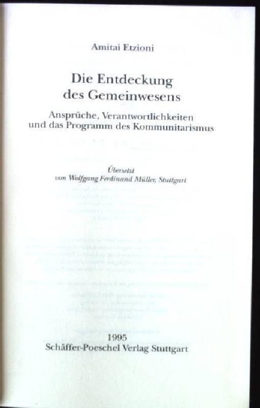 Die Entdeckung des Gemeinwesens : Ansprüche, Verantwortlichkeiten: Etzioni, Amitai: