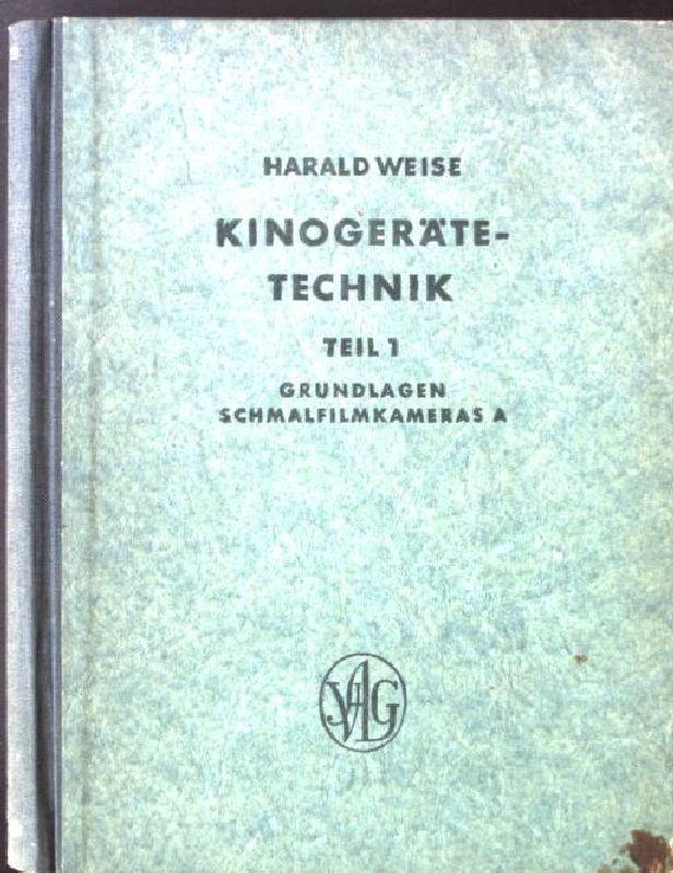 Kinogerätetechnik, Teil 1: Grundlagen Schmalfilmkameras A. Lehrbücher: Weise, Harald: