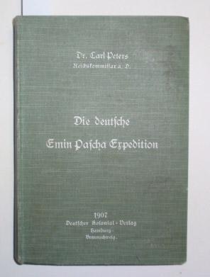 Die deutsche Emin Pascha-Expedition. Volksausgabe.: Peters, Carl.