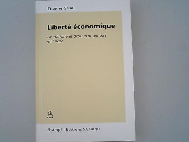 Liberte economique: Liberalismus et droit economique en: Grisel, Etienne,