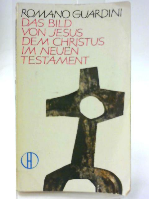 Das Bild von Jesus dem Christus im: Romano Guardini