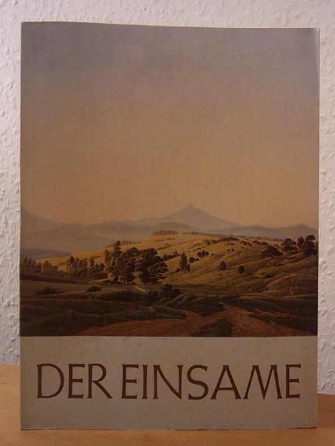 Der Einsame. Bildnis von Caspar David Friedrich: Bauer, Walter: