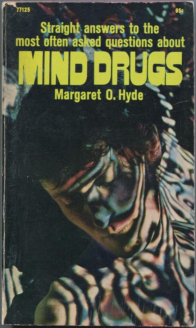 Mind Drugs: HYDE, Margaret O.,