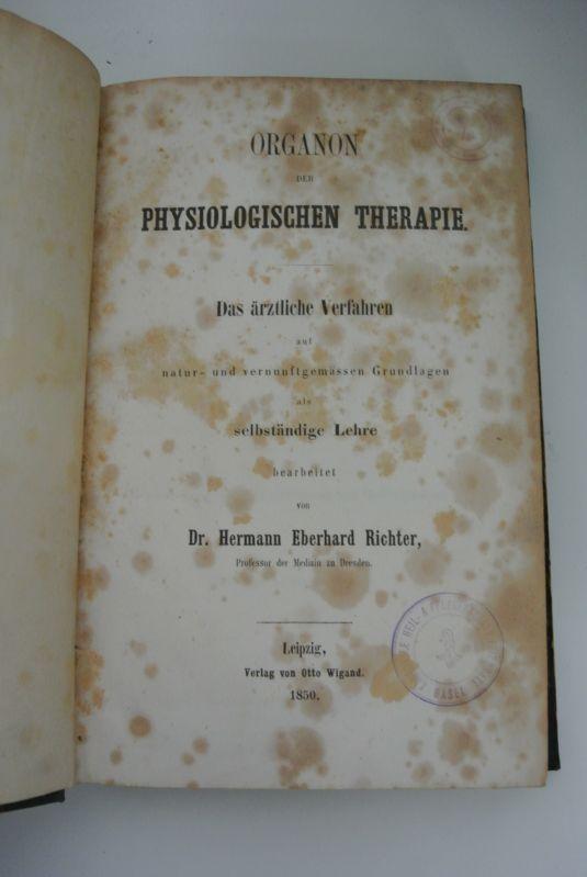 Organon der physiologischen Therapie. Das ärztliche Verfahren: Richter, Hermann Eberhard,