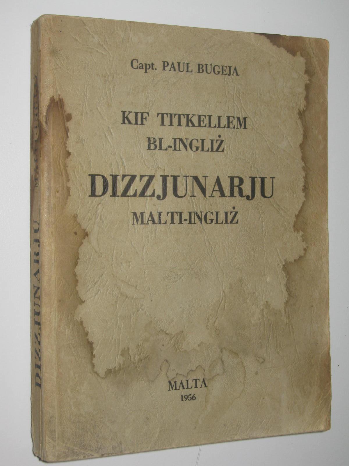 Kif Titkellem Bl Ingliz Dizzjunarju Malti Ingliz Maltese English Dictionary By Bugeja Capt Paul Fair Softcover 1956 Reprint Manyhills Books