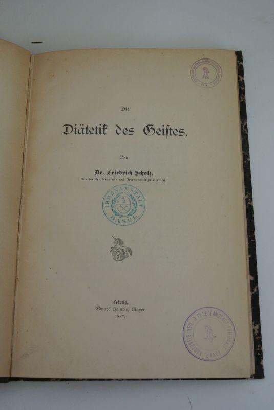 Die Diätetik des Geistes.: Scholz, Friedrich,