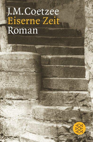 Eiserne Zeit: Roman: Coetzee, J.M.: