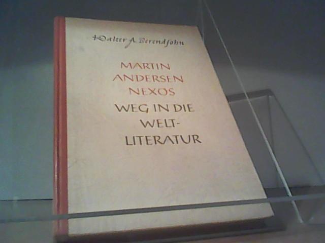 Martin Andersen Nexös Weg in die Weltliteratur: Berendsohn, Walter A.: