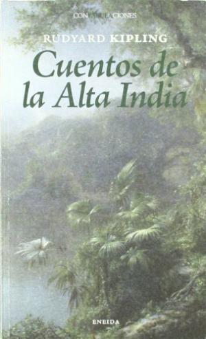 CUENTOS DE LA ALTA INDIA - Kipling,Rudyard