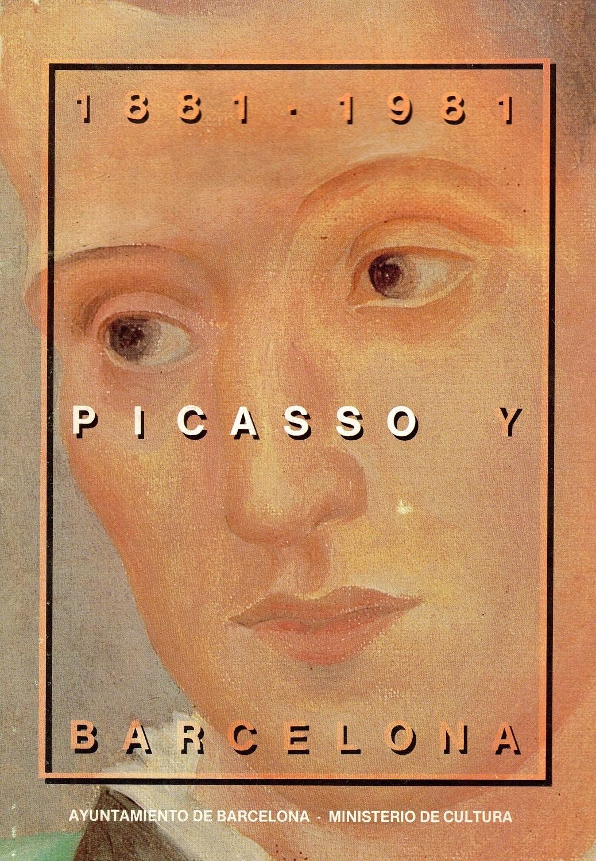 1881-1981 Picasso y Barcelona: PICASSO, Pablo (Malaga,