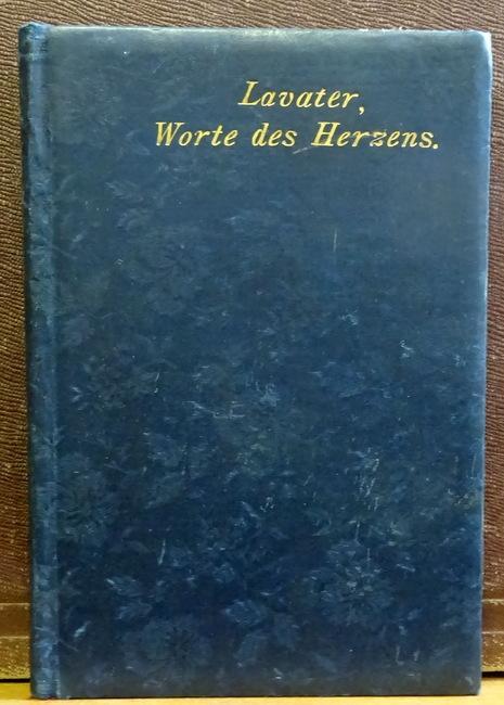 Worte des Herzens (Für Freunde der Liebe: Lavater, Johann Kaspar