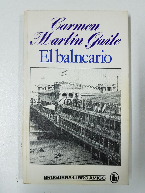 El Balneario By Carmen Martin Gaite Muy Bien Encuadernación De Tapa Blanda 1983 2ª Edición Libros El Joven