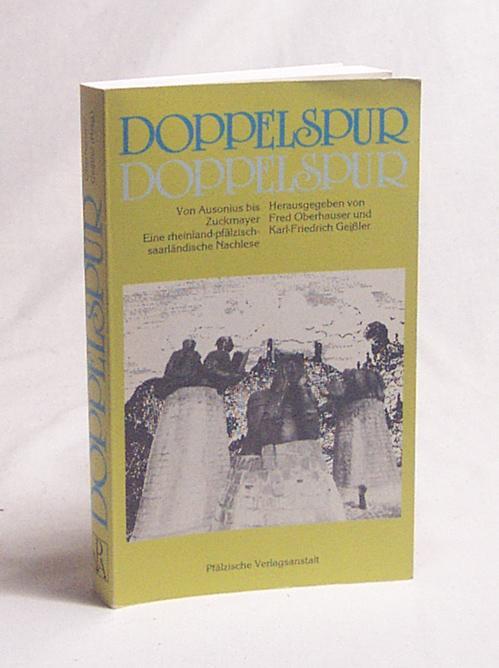 Doppelspur : von Ausonius bis Zuckmayer ;: Oberhauser, Fred [Hrsg.]