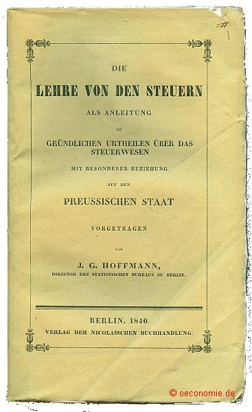 Die Lehre von den Steuern als Anleitung: Hoffmann, J(ohann) G(ottfried)