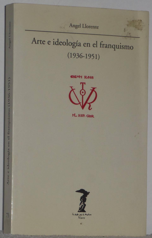 Arte e ideología en el franquismo (1936-1951) de Llorente Hernández, Ángel:  Bien Encuadernación de tapa blanda (1995)   Los libros del Abuelo