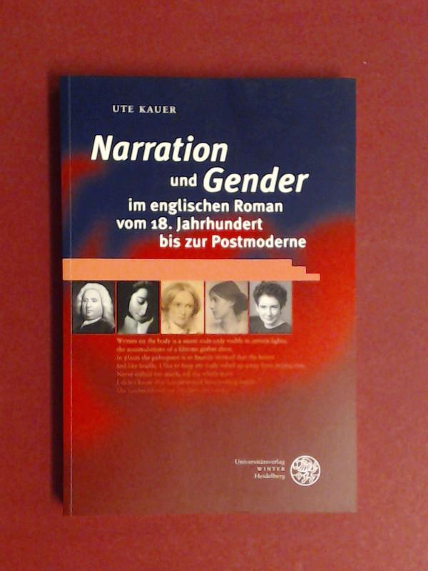 Narration und Gender im englischen Roman vom 18. Jahrhundert bis zur Postmoderne. Ute Kauer / Britannica et Americana ; Folge 3, Bd. 22 - Kauer, Ute (Verfasser)