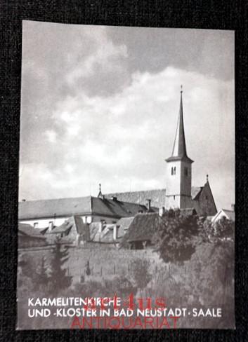 Karmelitenklosterkirche Bad Neustadt a[n] d[er] Saale : Borst, Alfons M.: