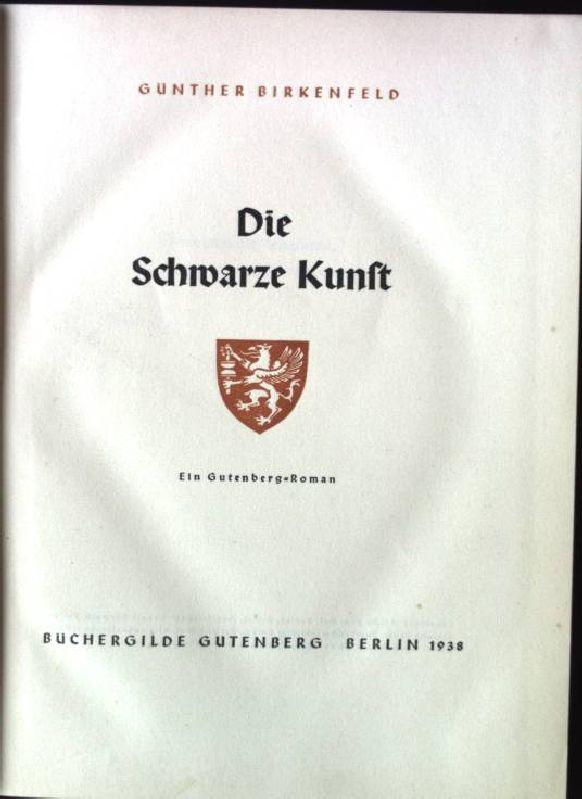Die Schwarze Kunst. Ein Gutenberg-Roman: Birkenfeld, Günther: