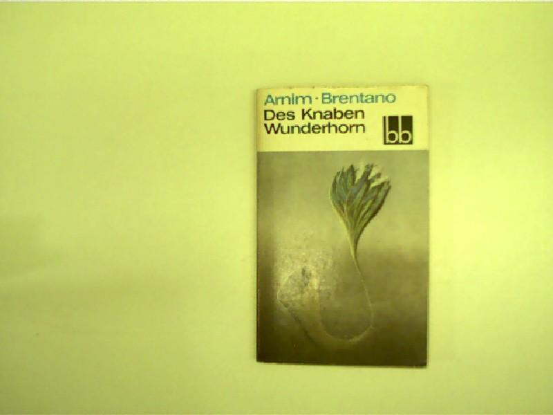 Des Knaben Wunderhorn,Eine Auswahl;: Arnim, Ludwig Achim