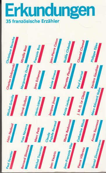 35 französische Erzähler. hrsg. von Carola Gerlach. [Christiane Baroche . Aus dem Franz. von Corinne Bouillot .] / Erkundungen - Gerlach, Carola (Herausgeber)