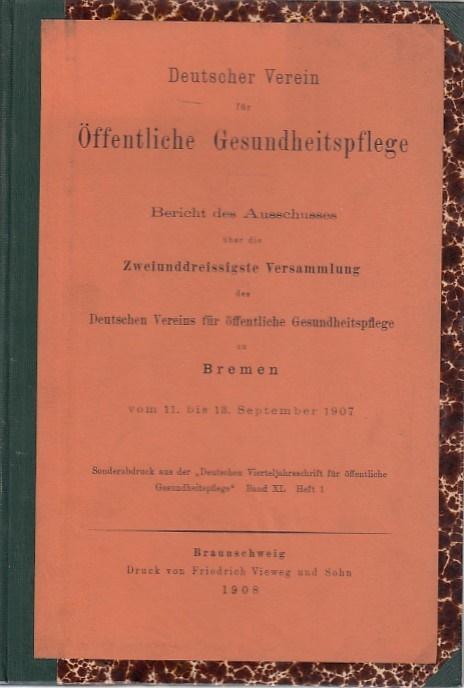Bericht des Ausschusses über die Zweiunddreissigste Versammlung: Deutscher Verein für