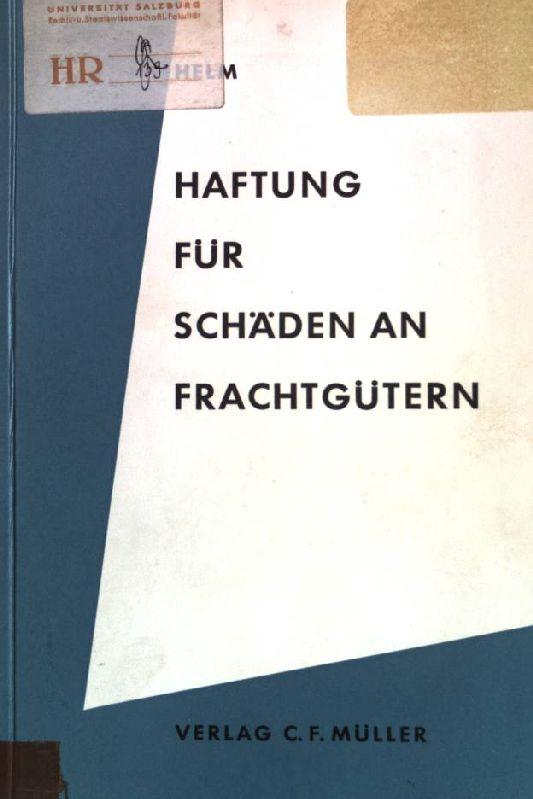 Haftung für Schäden an Frachtgütern, Studien zur: Helm, Johann Georg: