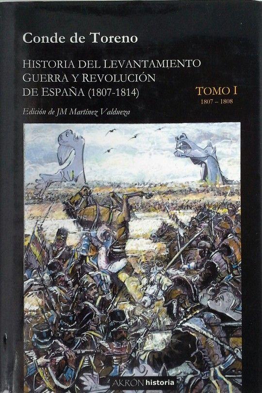HISTORIA DEL LEVANTAMIENTO GUERRA Y REVOLUCION DE ESPAÑA (1807-1814) TOMO II - CONDE DE TORENO