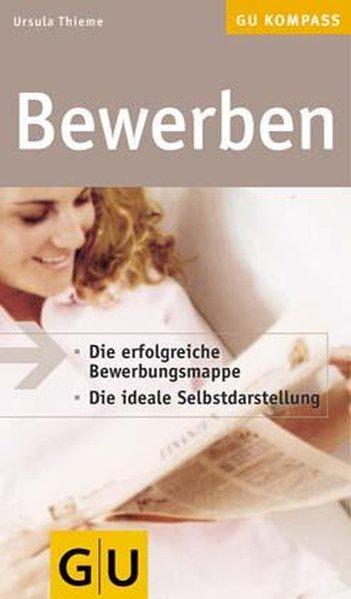 Bewerben (GU Kompass Gesundheit): Thieme, Ursula: