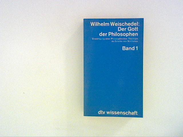 Der Gott der Philosophen.Bd. 1: Weischedel, Wilhelm: