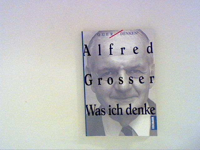 Was ich denke: Grosser, Alfred: