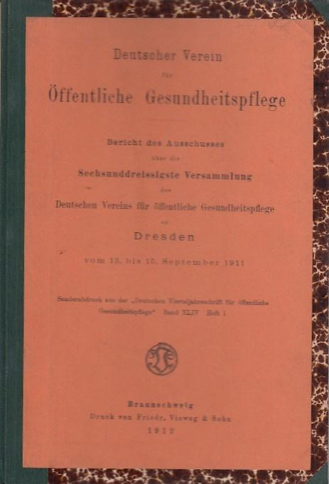 Bericht des Ausschusses über die sechsunddreissigste Versammlung: Deutscher Verein für