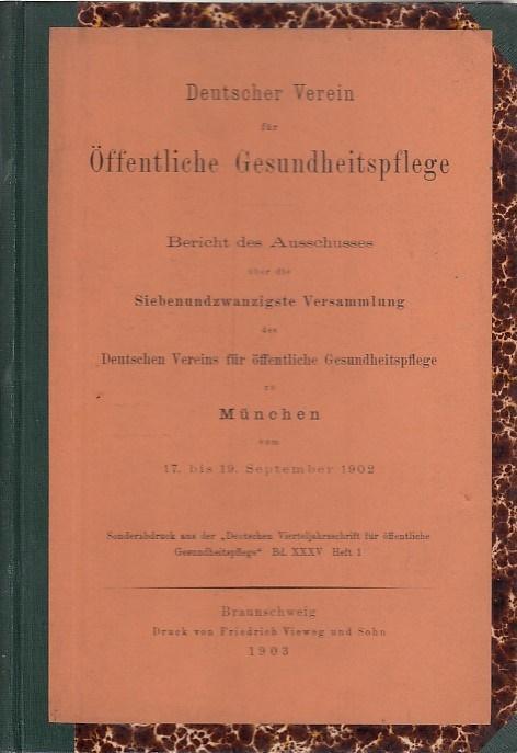 Bericht des Ausschusses über die siebenundzwanzigste Versammlung: Deutscher Verein für
