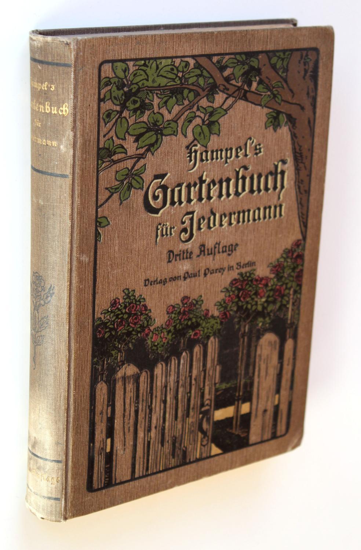 Hampel's Gartenbuch für Jedermann. Anleitung zur praktischen: Kunert, F.