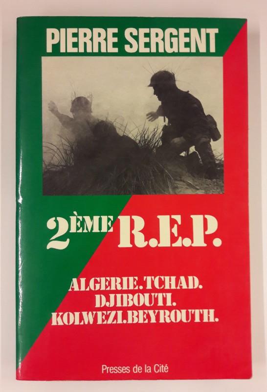 2éme REP. Algerie, Tschad, Djibouti, Kolwezi, Beyrouth: Sergent, Pierre