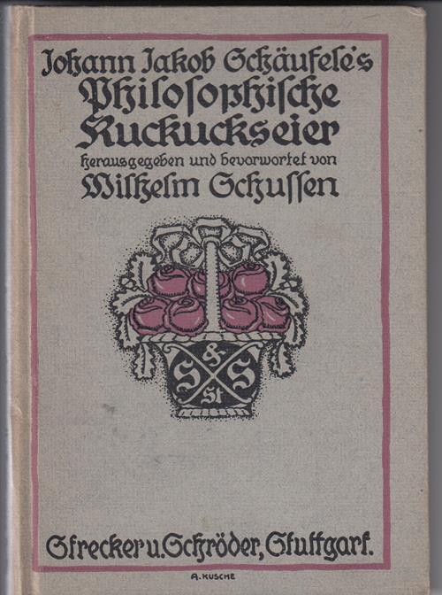 Johann Jakob Schäufeles philosophische Kuckuckseier.: Schussen, Wilhelm