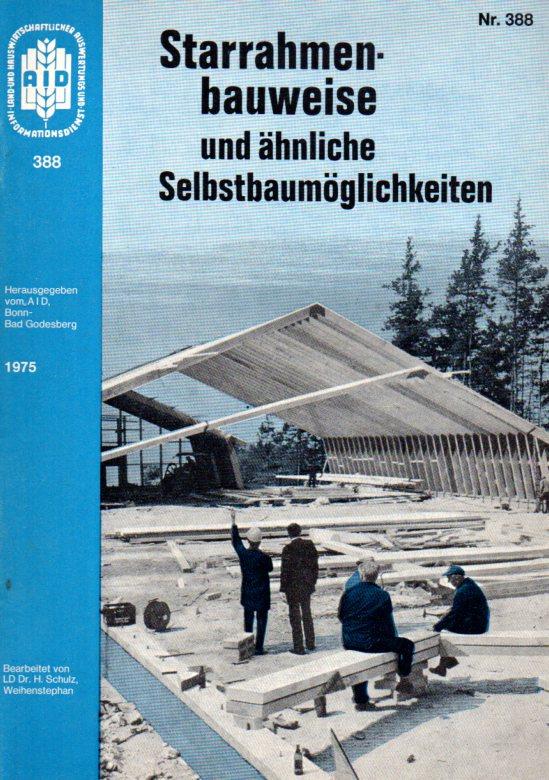 Starrahmenbauweise und ähnliche Selbstbaumöglichkeiten: Schulz,H.