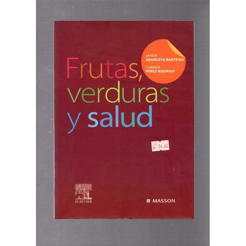 Frutas, verduras y salud / Javier Aranceta Bartrina, Carmen Pérez-Rodrigo - Aranceta Bartrina, J. / Pérez, C.