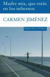 Madre mía, que estás en los infiernos - Jiménez, Carmen