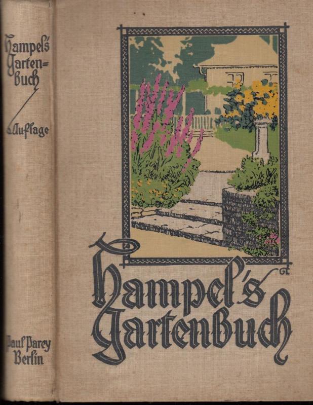 Hampels Gartenbuch für Gärtner und Gartenliebhaber. Anleitung: Hampel - F.