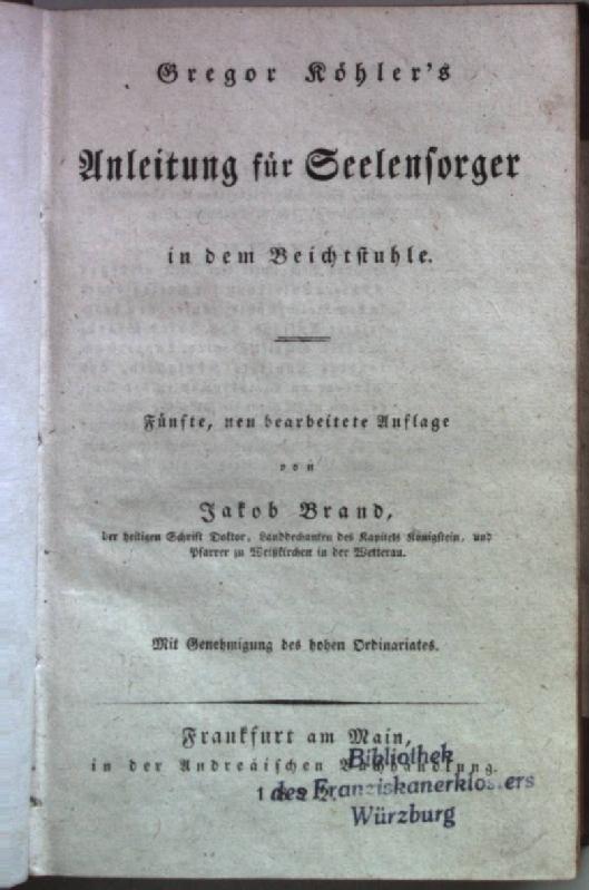 Gregor Köhler's Anleitung für Seelensorger in dem: Brand, Jakob: