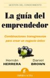 GUIA DEL EMPRENDEDOR, LA - Hernán Marcelo Herrera Acevedo , Daniel Elías Brown Soto