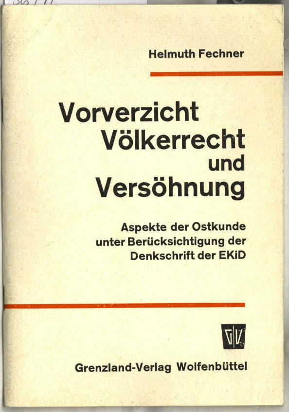 Vorverzicht, Völkerrecht und Versöhung : Aspekte der: Fechner, Helmuth: