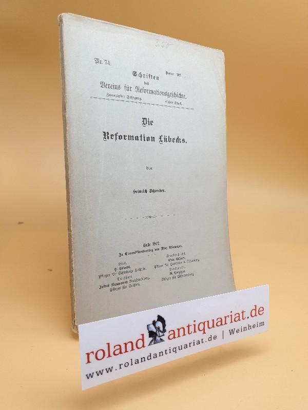 Die Reformation Lübecks - Schriften des Vereins: Schreiber, Heinrich: