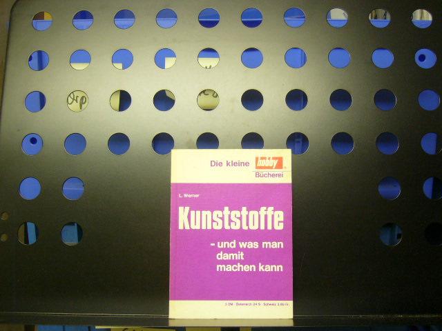 Kunststoffe und was man damit machen kann: Werner, L. :